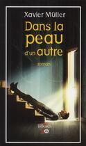 Couverture du livre « Dans la peau d'un autre » de Xavier Muller aux éditions Xo