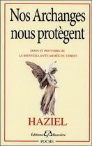Couverture du livre « Nos archanges nous protègent ; dons et pouvoirs de la bienveillante armée du Christ » de Haziel aux éditions Bussiere