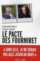 Couverture du livre « Le pacte des Fourniret » de Emmanuelle Maurel et Francois Vignolle aux éditions Hachette Litteratures