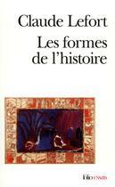 Couverture du livre « Les formes de l'histoire - essais d'anthropologie politique » de Claude Lefort aux éditions Gallimard