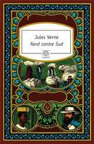 Couverture du livre « Nord contre Sud » de Jules Verne aux éditions Motifs