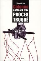 Couverture du livre « Colonna ; anatomie d'un procès truqué » de Vincent Le Coq aux éditions Max Milo