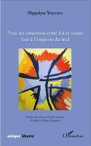 Couverture du livre « Pour un consensus entre foi et raison face à l'angoisse du mal » de Hippolyte Yomafou aux éditions L'harmattan