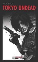 Couverture du livre « Tokyo undead » de Jack Eros aux éditions Reverbere