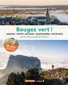Couverture du livre « Bougez vert ! explorations en France » de Gerald Ariano aux éditions Chene