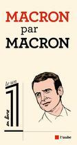 Couverture du livre « Macron par Macron » de Eric Fottorino et Emmanuel Macron aux éditions Editions De L'aube