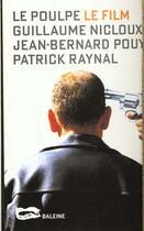 Couverture du livre « Le Poulpe Le Film » de Collectif aux éditions Baleine