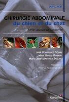 Couverture du livre « Chirugie abdominal du chien et du chat ; partie caudale de l'abdomen » de Graus Morales aux éditions Le Point Veterinaire