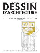 Couverture du livre « Dessin d'architecture (5e édition) » de Jean Aubert aux éditions La Villette