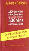 Couverture du livre « Guide Des Vins En Grande Surface Gilbert Et Gaillard ; 10e Edition » de Gaillard et Gilbert aux éditions De Monza Jean-pierre