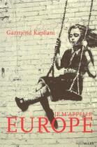 Couverture du livre « Je m'appelle Europe » de Gazmend Kapllani aux éditions Intervalles
