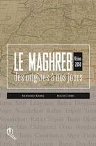 Couverture du livre « Le Maghreb des origines à nos jours ; vision 2050 » de Malek Chebel et Mohamed Kabbaj aux éditions Eddif Maroc