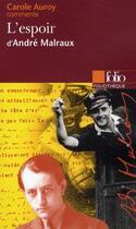 Couverture du livre « L'espoir, d'André Malraux » de Carole Auroy aux éditions Gallimard