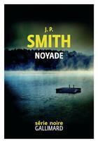 Couverture du livre « Noyade » de J.P. Smith aux éditions Gallimard