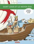 Couverture du livre « L'histoire de France en BD ; Saint Louis et le Moyen âge » de Bruno Heitz et Dominique Joly aux éditions Casterman