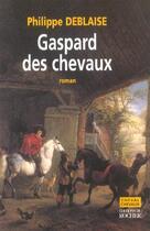 Couverture du livre « Gaspard des chevaux » de Philippe Deblaise aux éditions Rocher