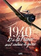 Couverture du livre « 1940 ; et si la France avait continué la guerre T.2 ; le sursaut » de Jean-Pierre Pecau et Jovan Ukropina et Tanja Cinna aux éditions Soleil