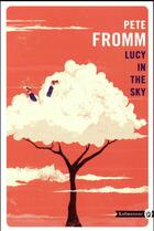Couverture du livre « Lucy in the sky » de Pete Fromm aux éditions Gallmeister