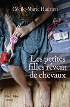 Couverture du livre « Les petites filles rêvent de chevaux » de Cecile-Marie Hadrien aux éditions Paul & Mike