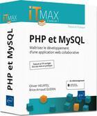 Couverture du livre « PHP et MySQL : cours et exercices corrigés ; maîtrisez le développement d'une application web collaborative » de Olivier Heurtel et Brice-Arnaud Guerin aux éditions Eni
