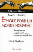 Couverture du livre « éthique pour un monde nouveau » de Xavier Thevenot aux éditions Salvator