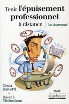 Couverture du livre « Tenir l'épuisement professionnel à distance ; le burnout » de Zanotti/Thibodeau aux éditions Quebecor