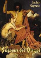 Couverture du livre « Les seigneurs de l'Olympe » de Javier Negrete aux éditions L'atalante