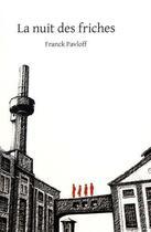 Couverture du livre « La nuit des friches » de Franck Pavloff aux éditions Le Verger