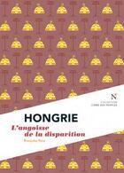 Couverture du livre « Hongrie ; l'angoisse de la disparition » de Francoise Pons aux éditions Nevicata