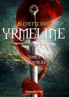 Couverture du livre « Yrmeline t.5 » de Bleuette Diot aux éditions Numeriklivres
