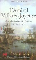 Couverture du livre « L'amiral villaret-joyeuse des antilles a venise - 1747-1812 » de Henri Ortholan aux éditions Giovanangeli