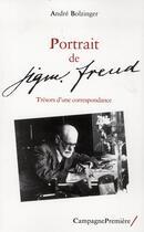 Couverture du livre « Portrait de Sigmund Freud » de Andre Bolzinger aux éditions Campagne Premiere