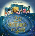Couverture du livre « 20 histoires du soir » de Tamara Fonteyn aux éditions Rose De La Fontaine