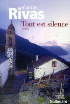 Couverture du livre « Tout est silence » de Manuel Rivas aux éditions Gallimard