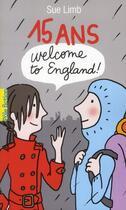 Couverture du livre « 15 ans, welcome to England ! » de Sue Limb aux éditions Gallimard-jeunesse