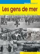 Couverture du livre « Les gens de mer » de Jacques Blanken et Kelig-Yann Cotto et Bernard Cadoret aux éditions Gisserot