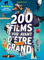 Couverture du livre « Les 200 films à voir avant d'être (presque) grand de 3 à 8 ans » de Philippe Besnier et Valerie Coeugniet aux éditions Prisma