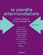 Couverture du livre « La planete altermondialiste » de Collectif aux éditions Textuel