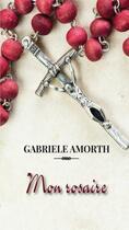 Couverture du livre « Mon rosaire » de Gabriele Amorth aux éditions Benedictines