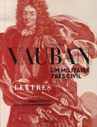 Couverture du livre « Vauban, un militaire très civil » de Guillaume Monsaingeon aux éditions Scala
