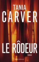 Couverture du livre « Le rôdeur » de Tania Carver aux éditions Ixelles