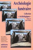 Couverture du livre « L'archeologie funeraire » de Alain Ferdiere aux éditions Errance