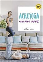 Couverture du livre « Acroyoga avec mon enfant » de Julien Levy aux éditions Jouvence