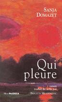 Couverture du livre « Qui pleure » de Urbe Condita et Sanja Domazet aux éditions Le Mot Fou