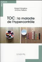 Couverture du livre « Idees reçues sur les tocs » de Antoine Pelissolo et Margot Morgieve aux éditions Le Cavalier Bleu