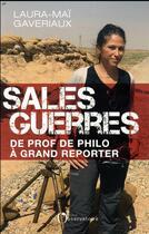 Couverture du livre « Sales guerres ; de prof de philo à grand reporter » de Laura-Mai Gaveriaux aux éditions L'observatoire