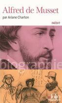 Couverture du livre « Alfred de Musset » de Ariane Charton aux éditions Gallimard