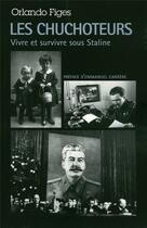 Couverture du livre « Les chuchoteurs ; vivre et survivre sous Staline » de Orlando Figes aux éditions Denoel