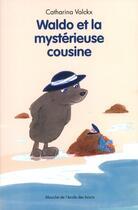 Couverture du livre « Waldo et la mystérieuse cousine » de Catharina Valckx aux éditions Ecole Des Loisirs