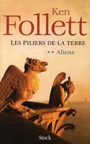Couverture du livre « Les piliers de la Terre T.2 ; Aliena » de Ken Follett aux éditions Stock